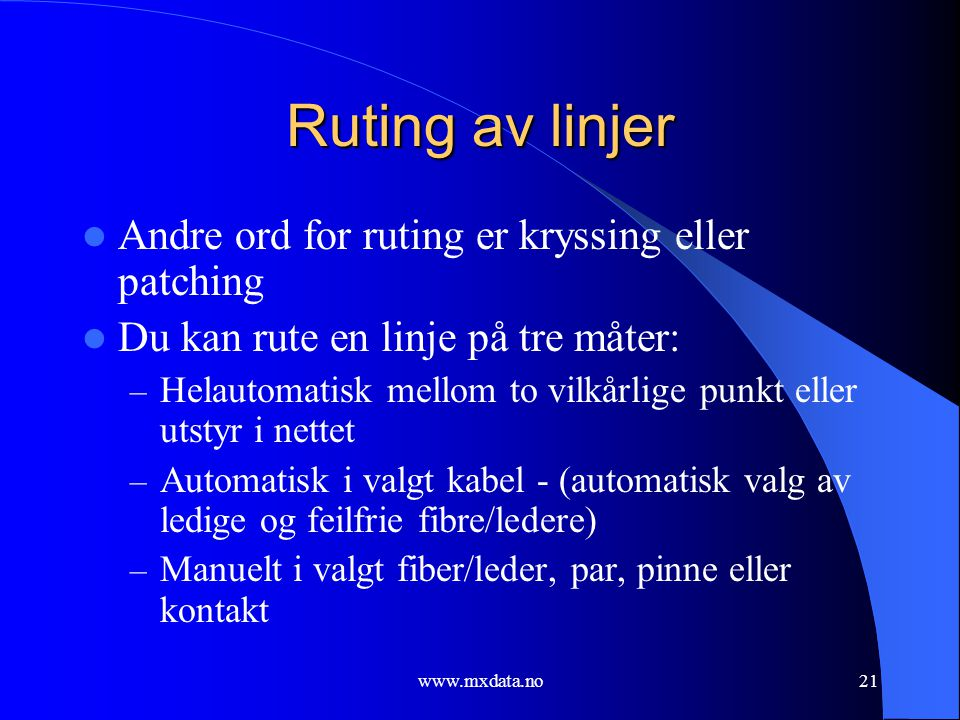 Ruting av linjer Andre ord for ruting er kryssing eller patching