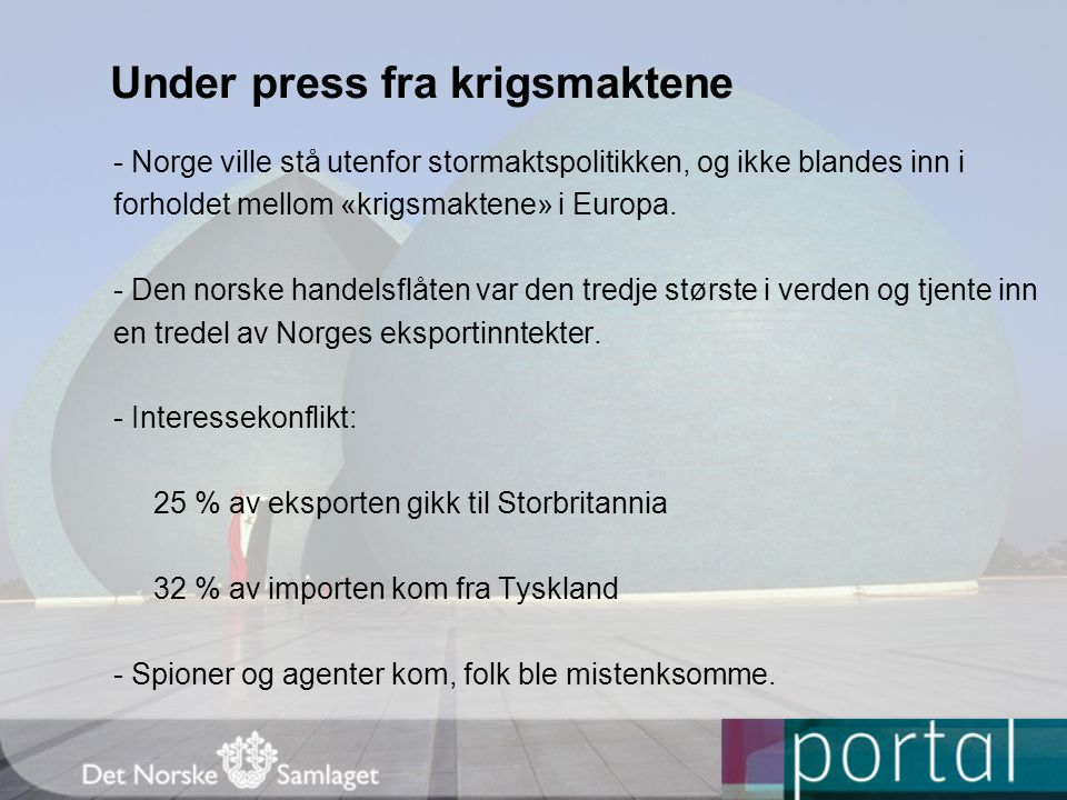 Under press fra krigsmaktene
