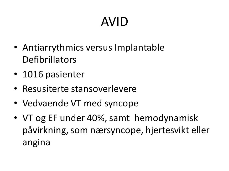 AVID Antiarrythmics versus Implantable Defibrillators 1016 pasienter