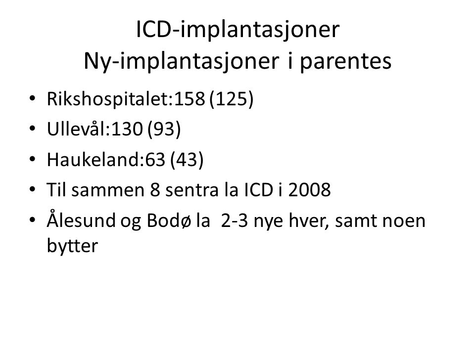 ICD-implantasjoner Ny-implantasjoner i parentes