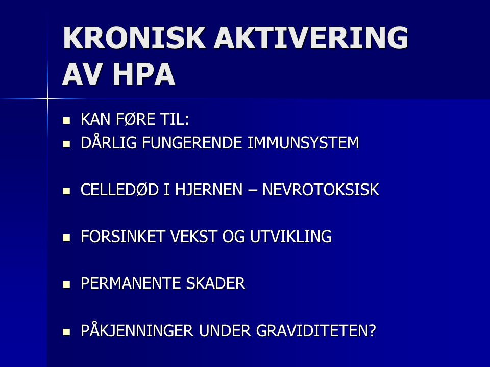 KRONISK AKTIVERING AV HPA