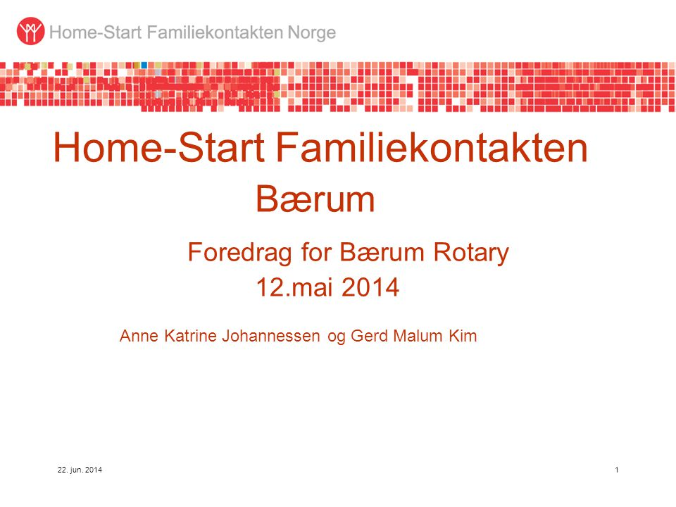 Home-Start Familiekontakten. Bærum. Foredrag for Bærum Rotary. 12