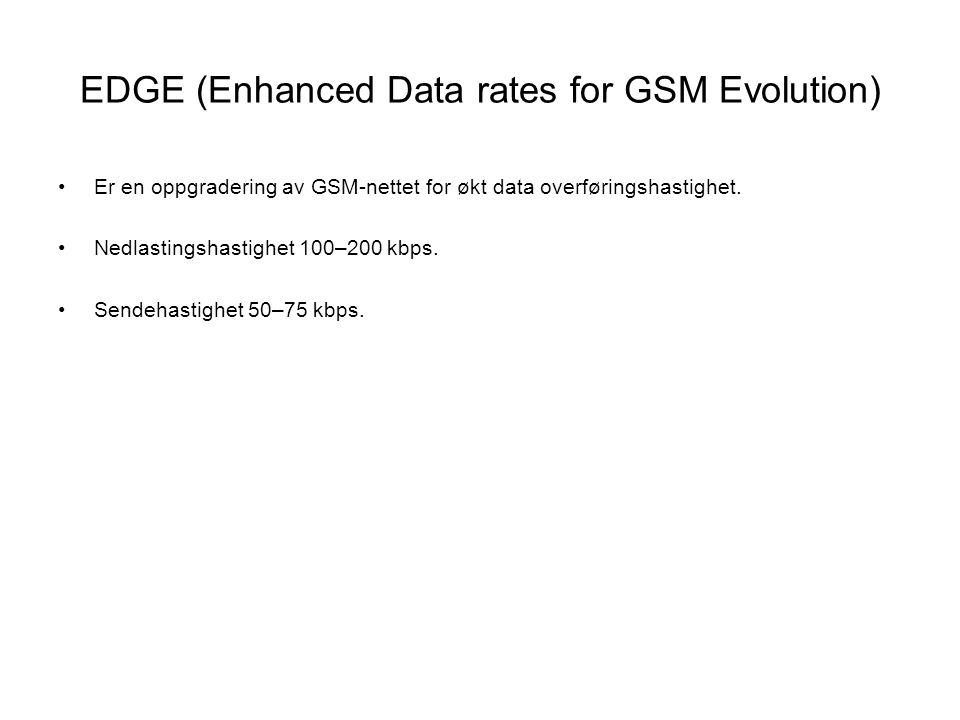 EDGE (Enhanced Data rates for GSM Evolution)