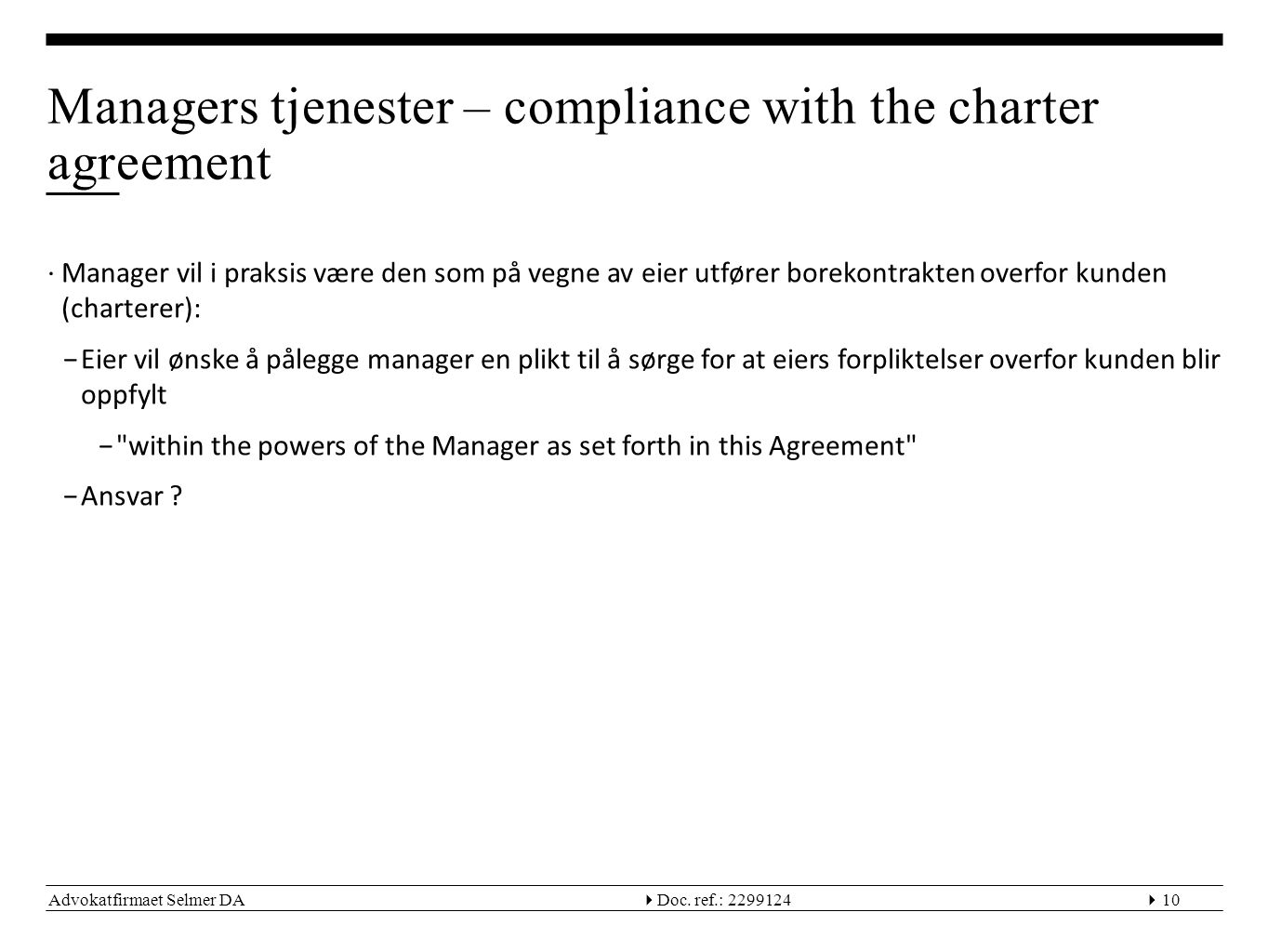 Managers tjenester – compliance with the charter agreement