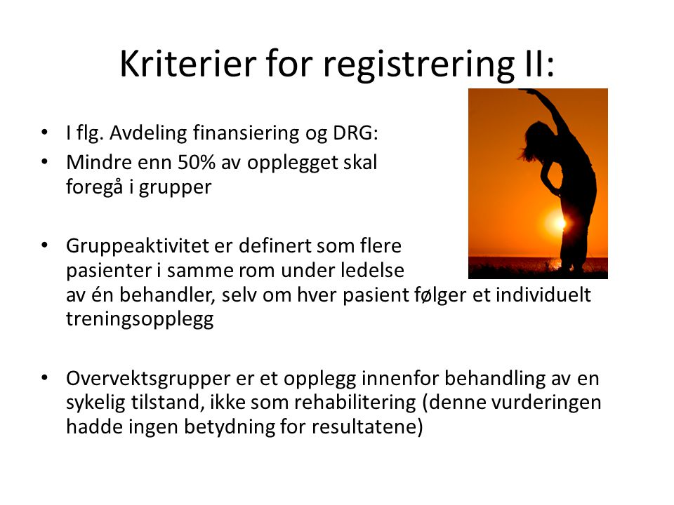Kriterier for registrering II: