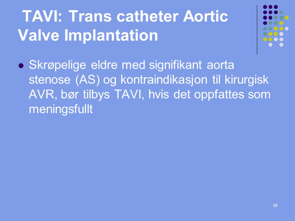 TAVI: Trans catheter Aortic Valve Implantation
