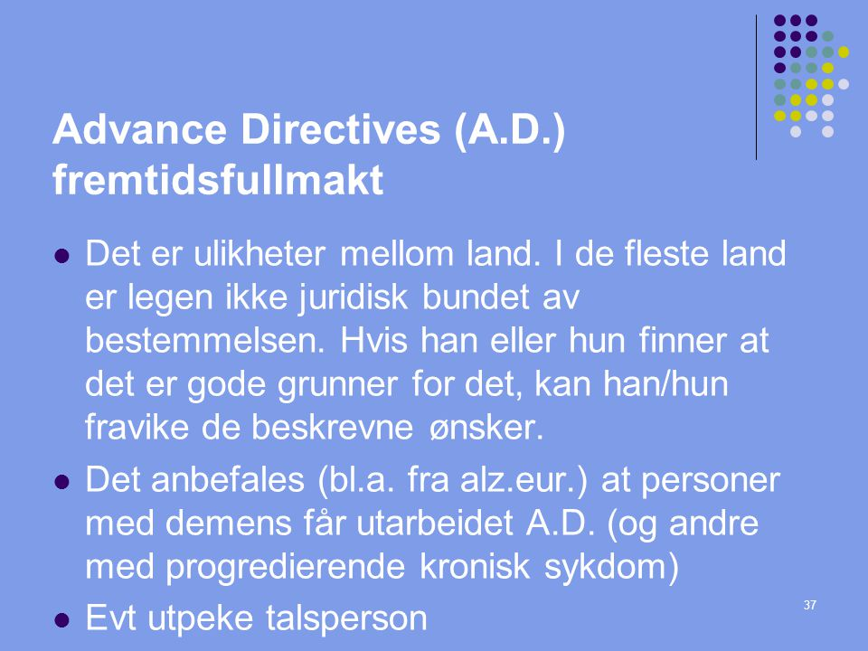 Advance Directives (A.D.) fremtidsfullmakt