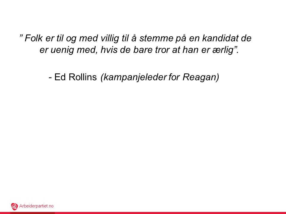 - Ed Rollins (kampanjeleder for Reagan)