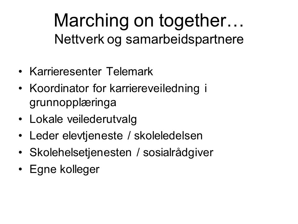 Marching on together… Nettverk og samarbeidspartnere