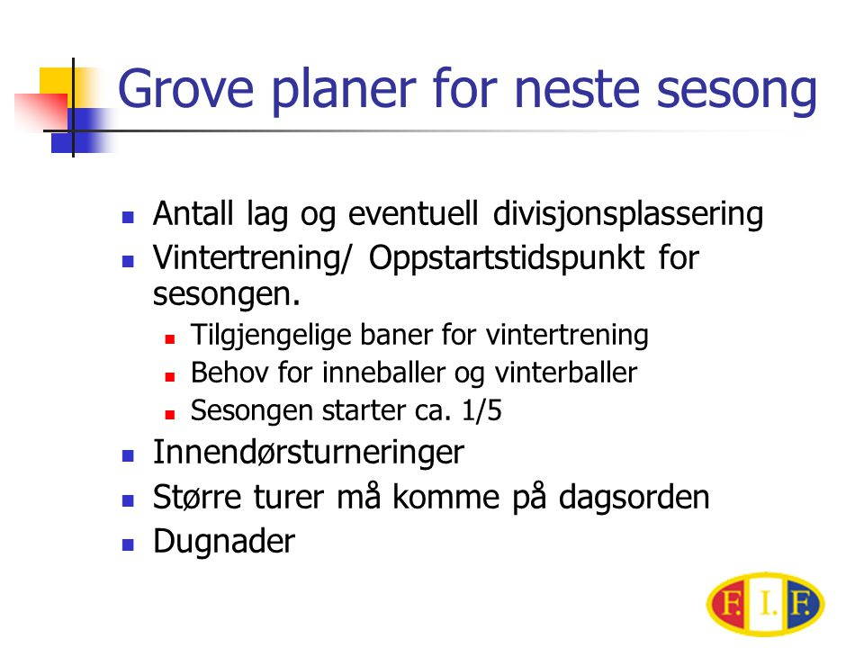 Grove planer for neste sesong