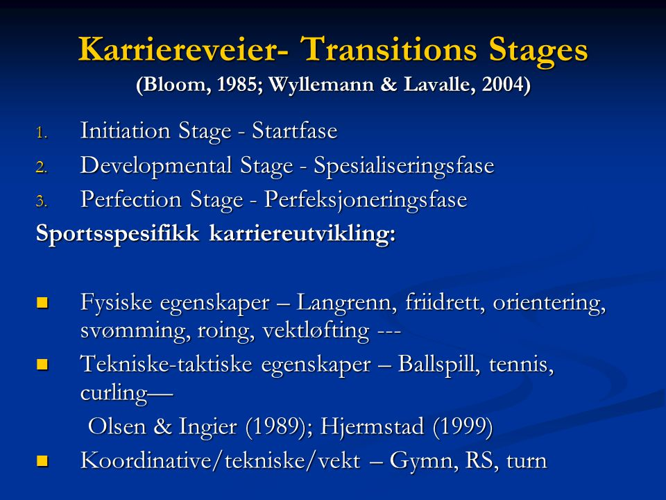 Karriereveier- Transitions Stages (Bloom, 1985; Wyllemann & Lavalle, 2004)