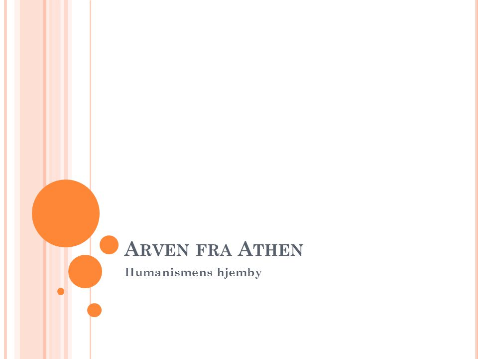 Arven fra Athen Humanismens hjemby