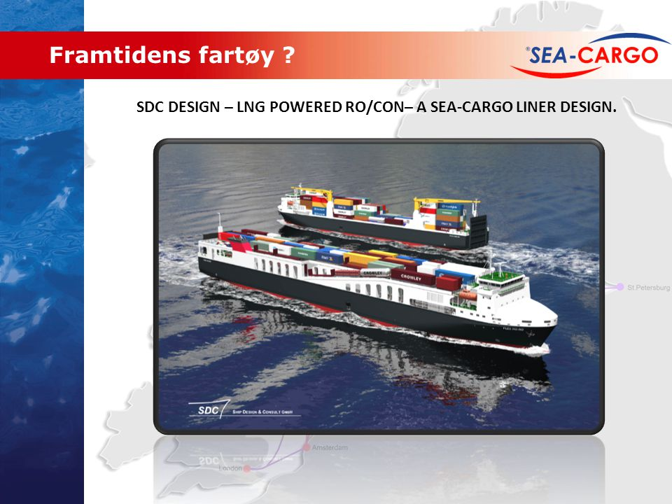 Framtidens fartøy SDC DESIGN – LNG POWERED RO/CON– A SEA-CARGO LINER DESIGN.