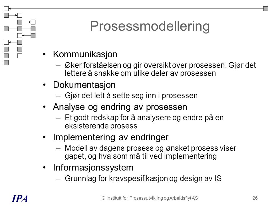 © Institutt for Prosessutvikling og Arbeidsflyt AS