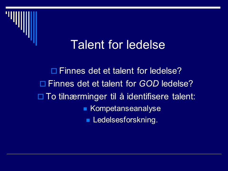 Talent for ledelse Finnes det et talent for ledelse