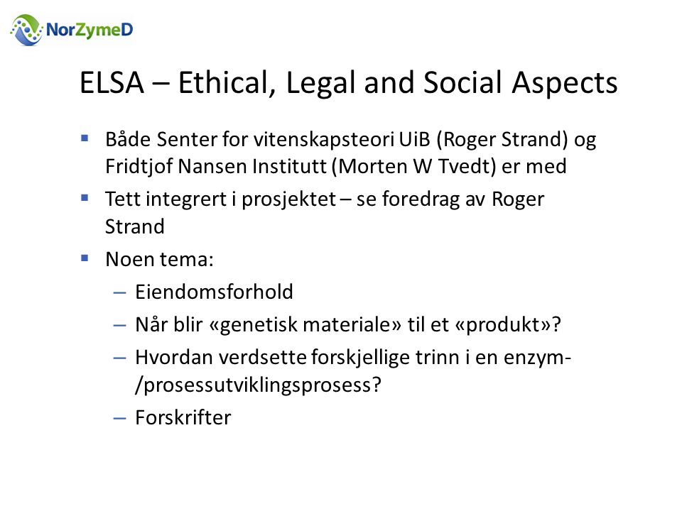 ELSA – Ethical, Legal and Social Aspects