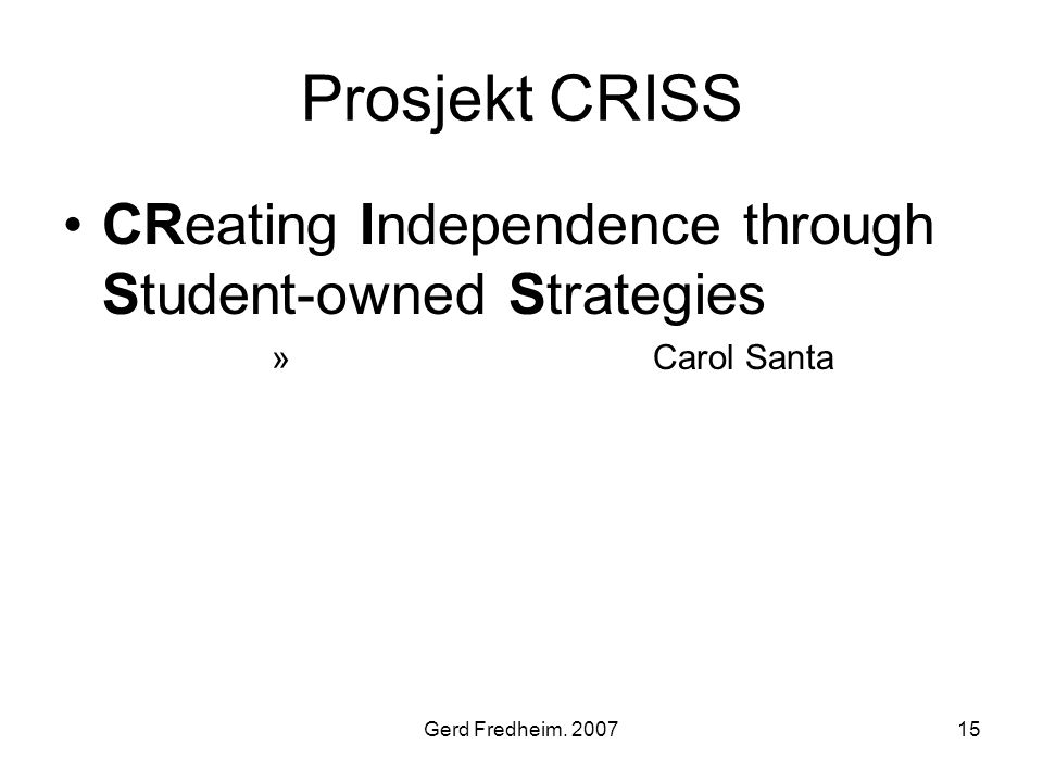 Prosjekt CRISS CReating Independence through Student-owned Strategies