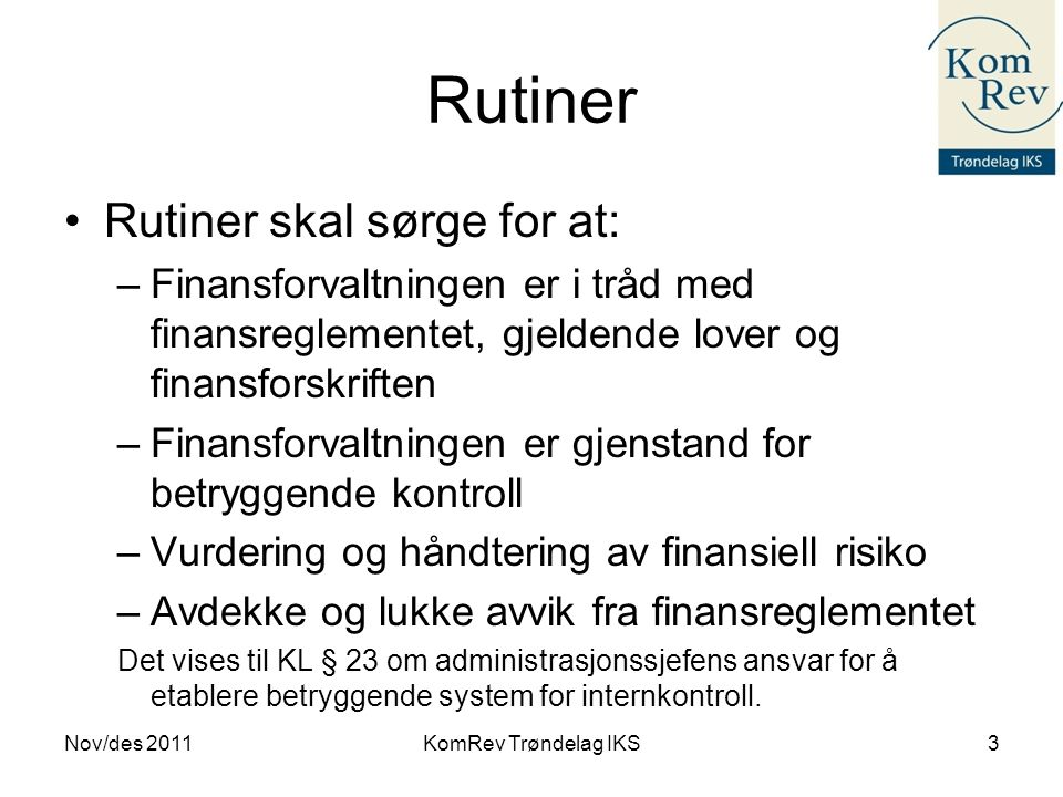 Rutiner Rutiner skal sørge for at: