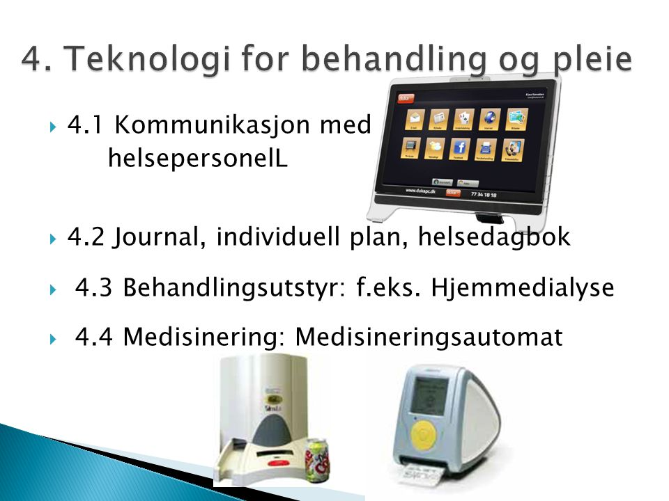 4. Teknologi for behandling og pleie