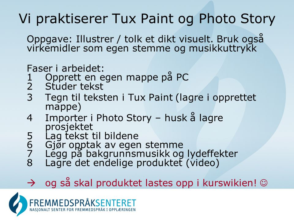 Vi praktiserer Tux Paint og Photo Story