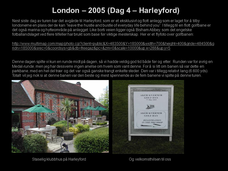 London – 2005 (Dag 4 – Harleyford)