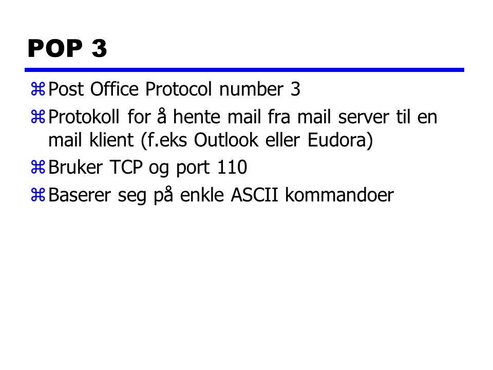 POP 3 Post Office Protocol number 3