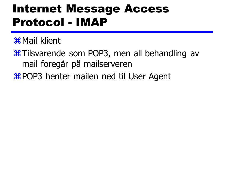 Internet Message Access Protocol - IMAP