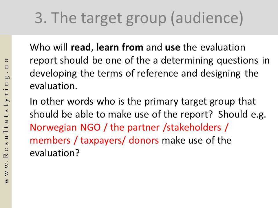 3. The target group (audience)