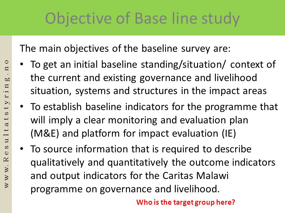 Objective of Base line study
