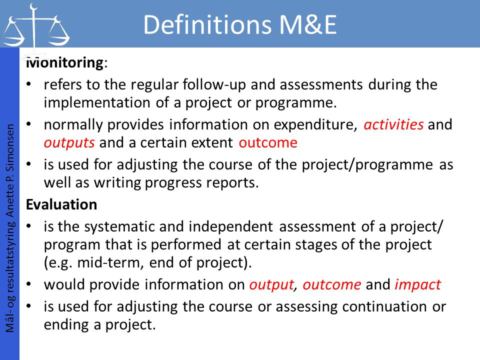 Definitions M&E Monitoring: