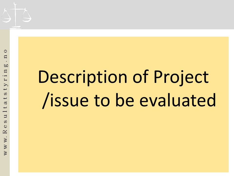 Description of Project /issue to be evaluated