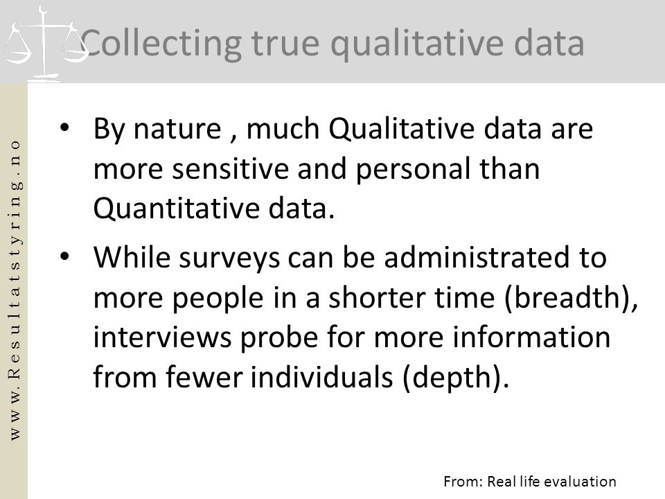 Collecting true qualitative data