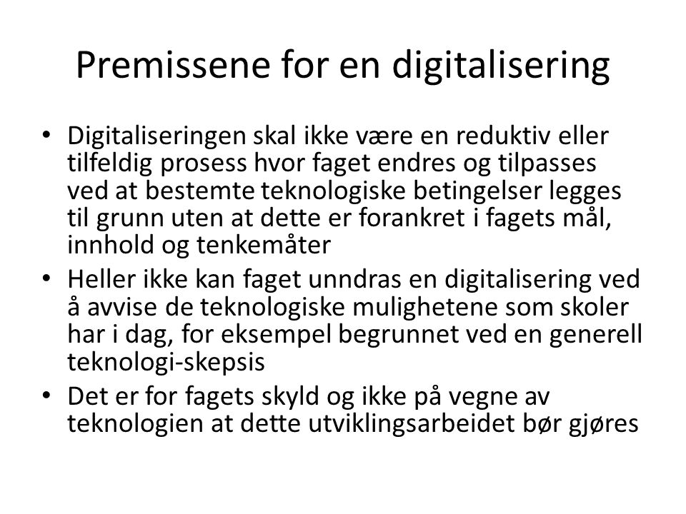 Premissene for en digitalisering