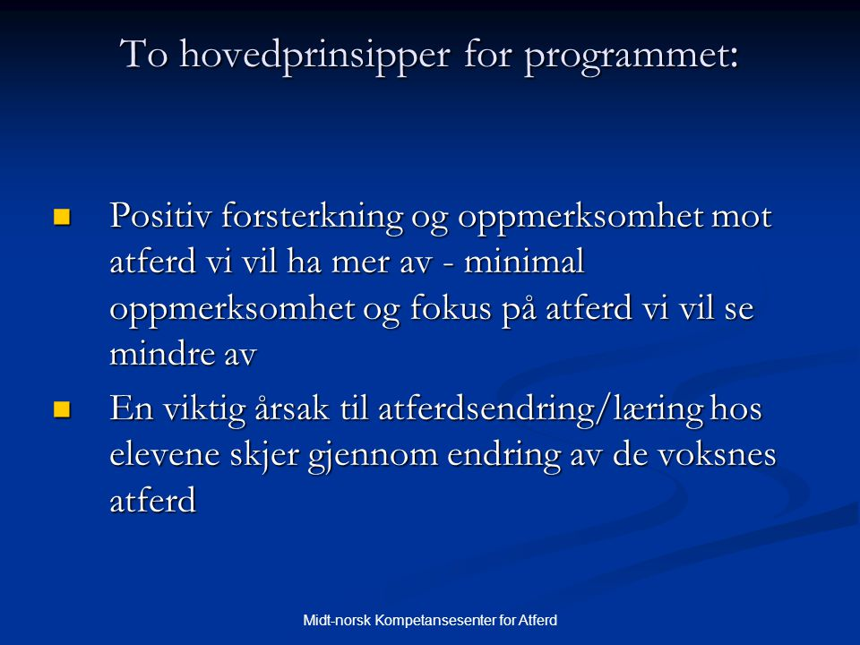 To hovedprinsipper for programmet: