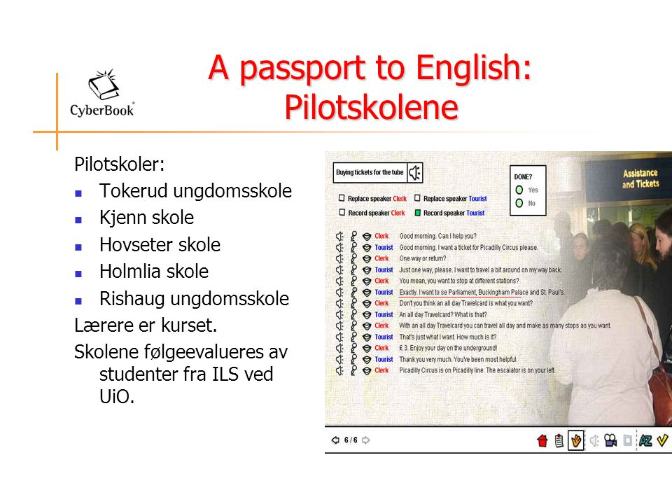 A passport to English: Pilotskolene