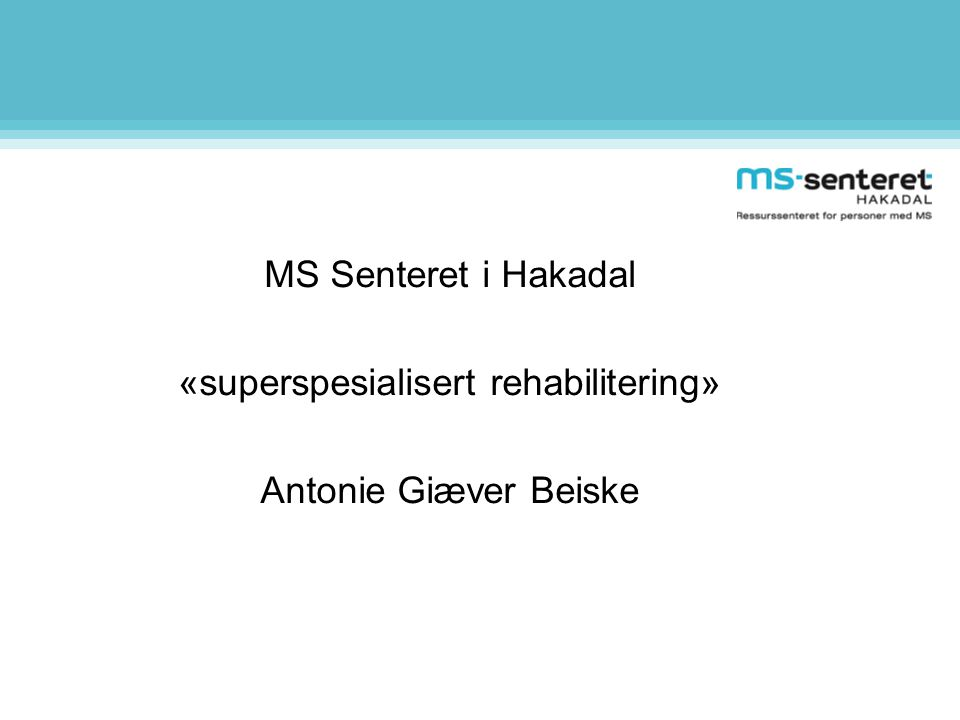 «superspesialisert rehabilitering»
