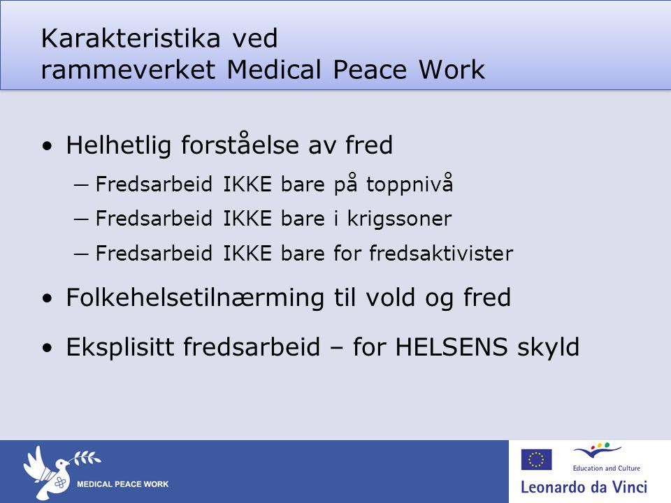 Karakteristika ved rammeverket Medical Peace Work