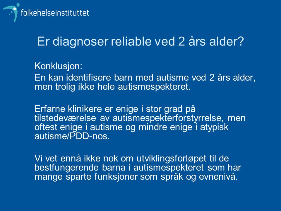 Er diagnoser reliable ved 2 års alder