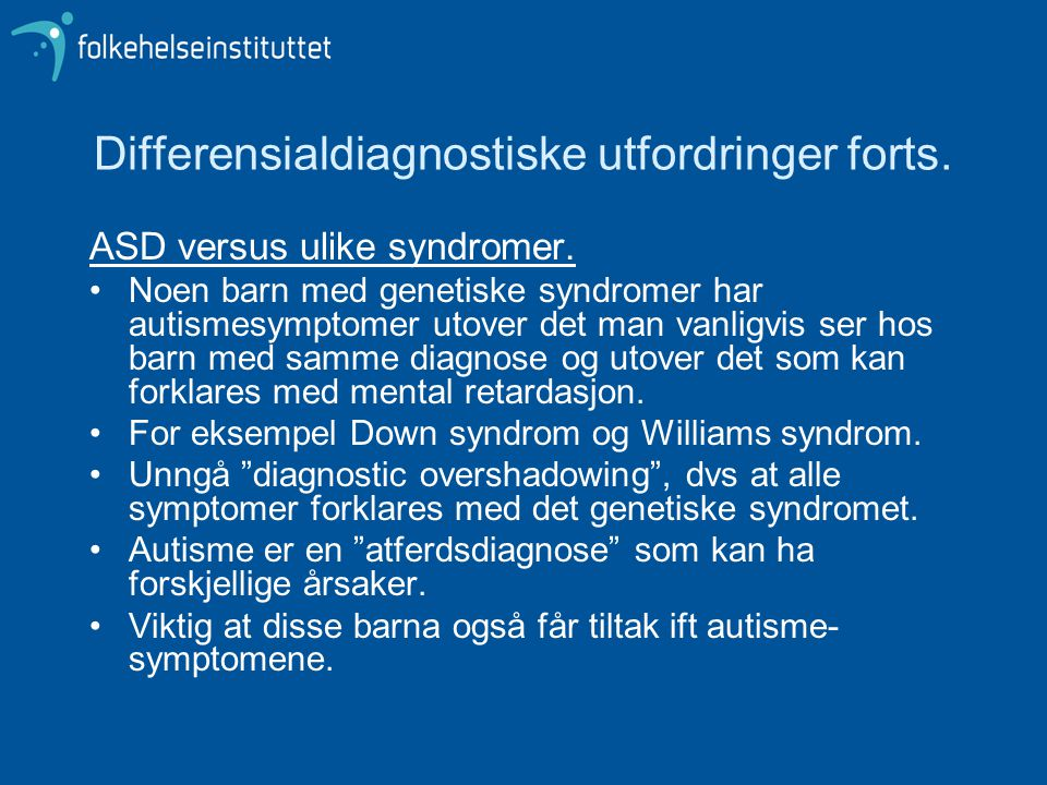 Differensialdiagnostiske utfordringer forts.