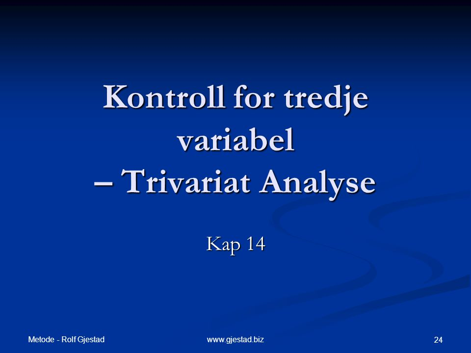 Kontroll for tredje variabel – Trivariat Analyse