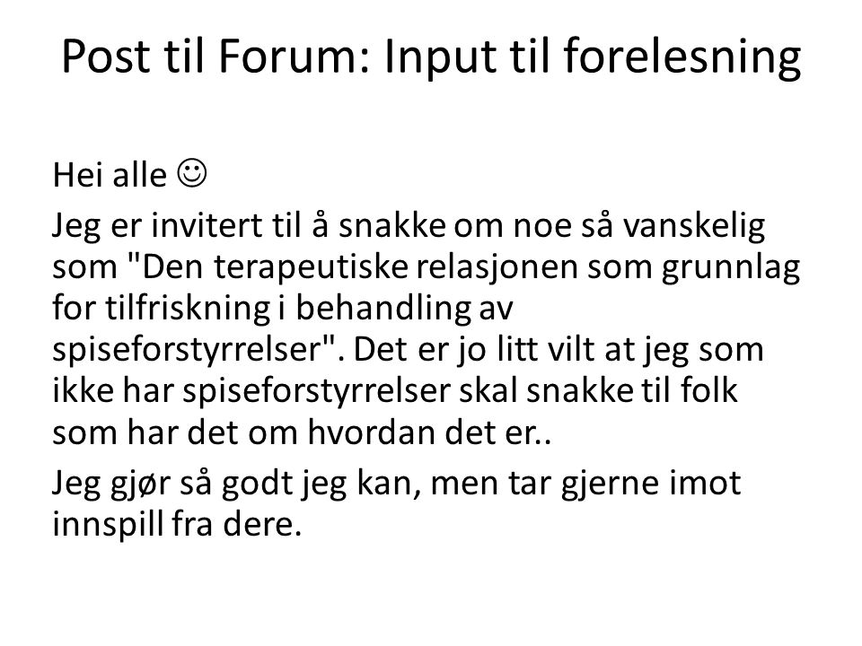 Post til Forum: Input til forelesning