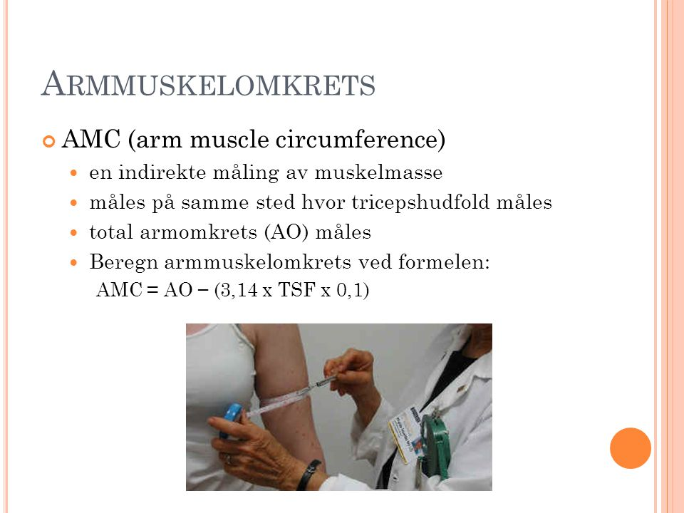 Armmuskelomkrets AMC (arm muscle circumference)