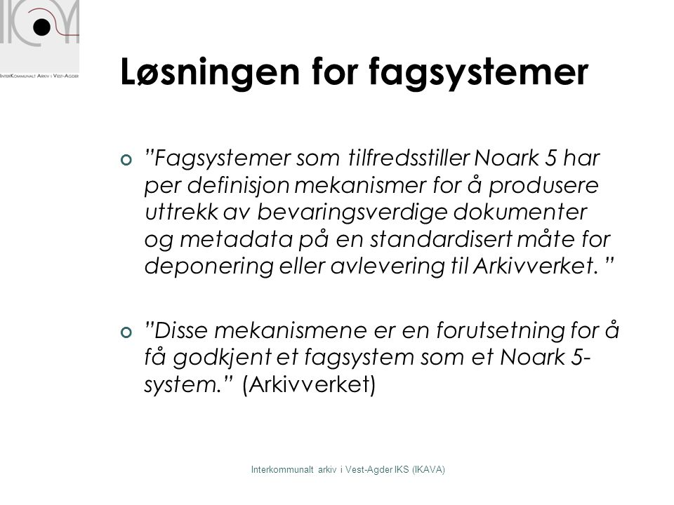 Løsningen for fagsystemer