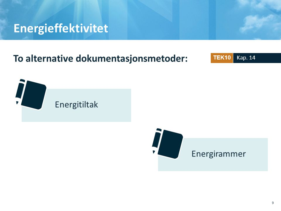 Energieffektivitet To alternative dokumentasjonsmetoder: Energitiltak