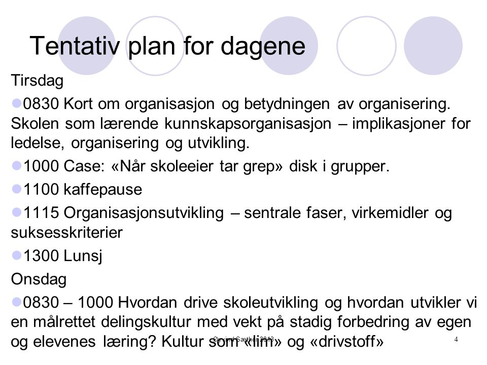 Tentativ plan for dagene