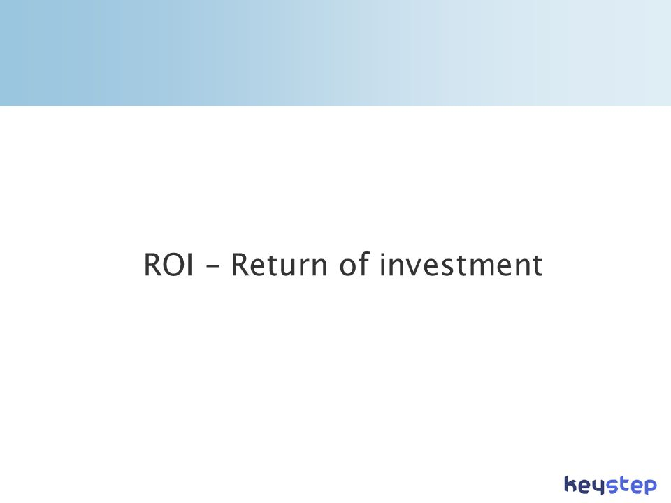 ROI – Return of investment
