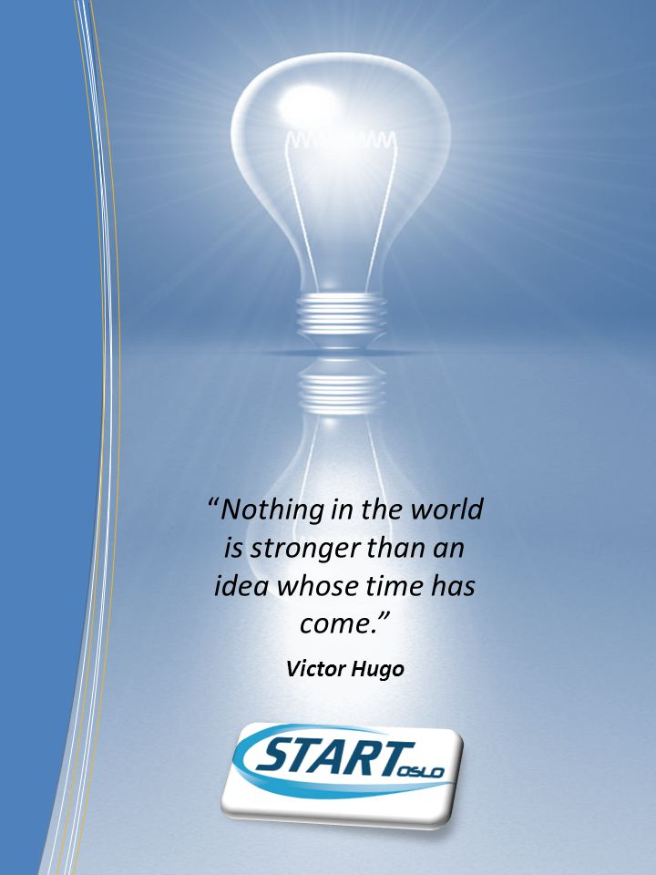 Nothing in the world is stronger than an idea whose time has come.