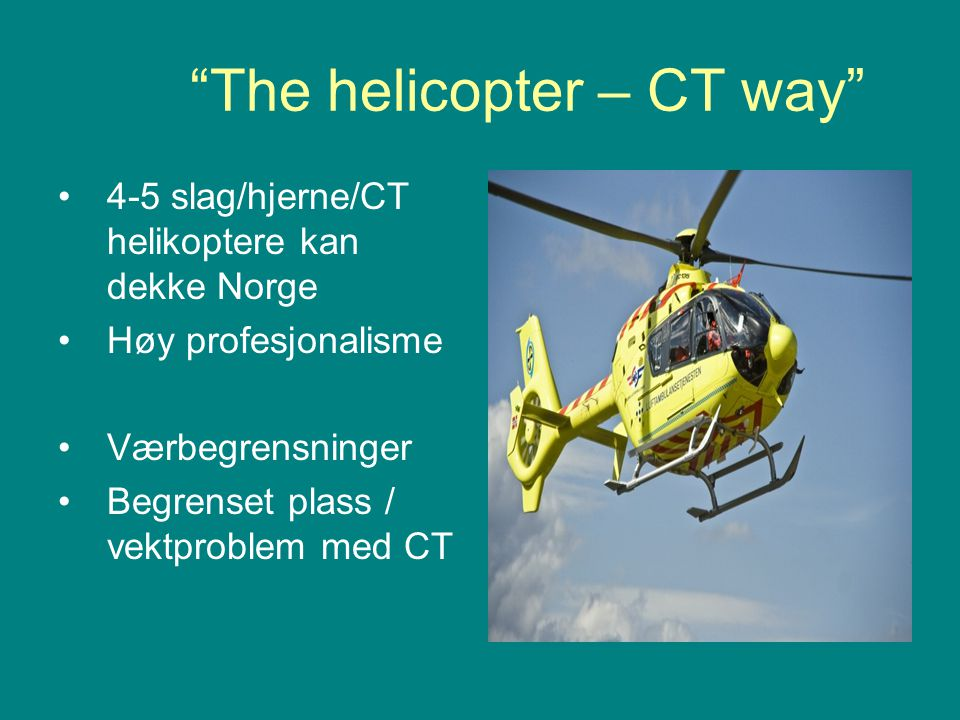 The helicopter – CT way