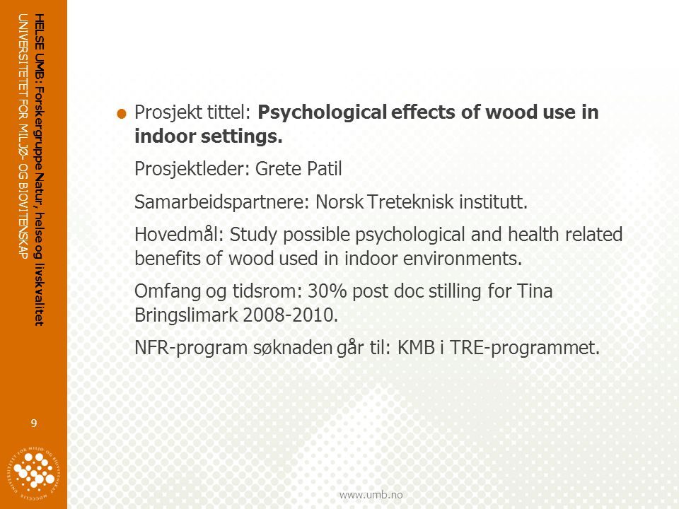Prosjekt tittel: Psychological effects of wood use in indoor settings.