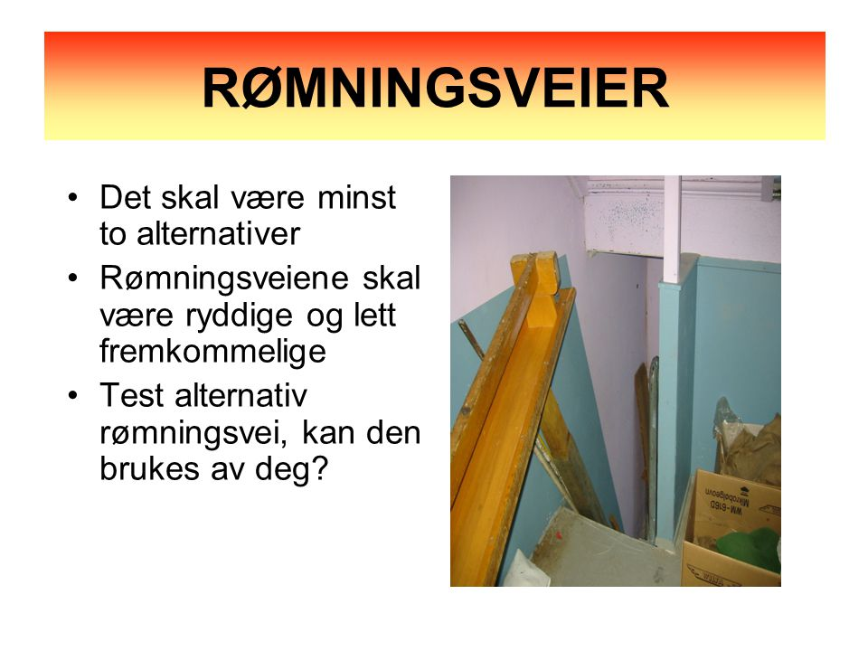 RØMNINGSVEIER Det skal være minst to alternativer